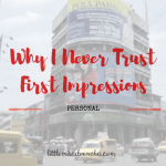 Why I Never Trust First Impressions