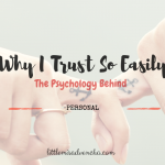 This is Why I Trust People So Easily: The Psychology Behind